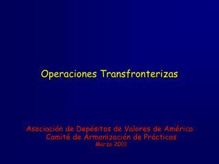 Operaciones Transfronterizas