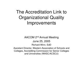 The Accreditation Link to Organizational Quality Improvements