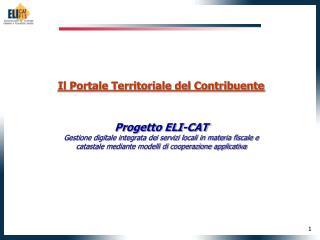 Il Portale Territoriale del Contribuente Progetto ELI-CAT