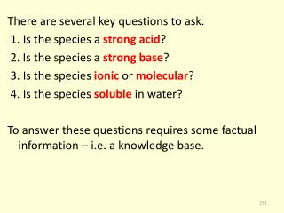 There are several key questions to ask.  1. Is the species a  strong acid ?
