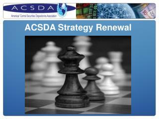 ACSDA Strategy Renewal