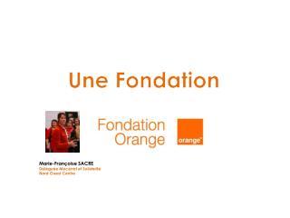 Une Fondation