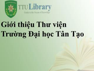 Giới thiệu Thư viện Trường Đại học Tân Tạo