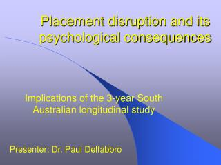 Placement disruption and its psychological consequences