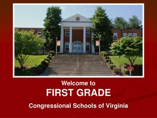 Welcome to  FIRST GRADE Congressional Schools of Virginia