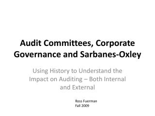 Audit Committees, Corporate Governance and Sarbanes-Oxley