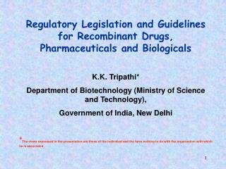 Regulatory Legislation and Guidelines for Recombinant Drugs, Pharmaceuticals and Biologicals