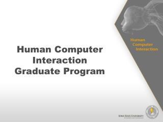 Human Computer Interaction Graduate Program