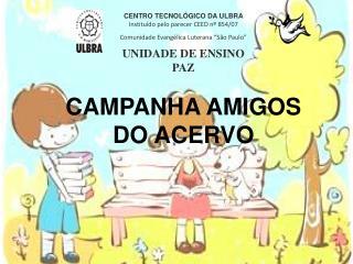 CENTRO TECNOLÓGICO DA ULBRA Instituído pelo parecer CEED nº 854/07