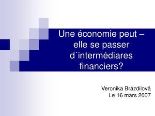 Une économie peut – elle se passer d´intermédiares financiers?