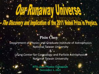 Our Runaway  Universe  -- The Discovery and Implication of the 2011 Nobel Prize in Physics