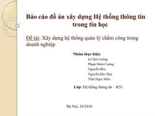 Nhóm thực hiện : Lê  Hải Cường Phạm Đình  Cường Nguyễn Hòa Nguyễn Đức Huy Trần Ngọc Hiếu