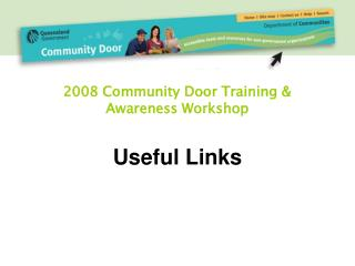 2008 Community Door Training & Awareness Workshop Useful Links