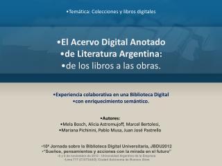 El Acervo Digital Anotado  de Literatura Argentina:  de los libros a las obras.
