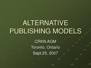 ALTERNATIVE PUBLISHING MODELS