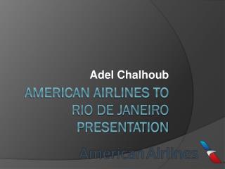 American Airlines to  Rio de  Janeiro  Presentation
