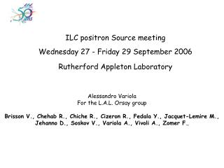 ILC positron Source meeting Wednesday 27 - Friday 29 September 2006 Rutherford Appleton Laboratory