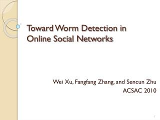 Toward Worm Detection in Online Social Networks