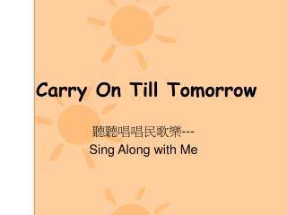Carry On Till Tomorrow