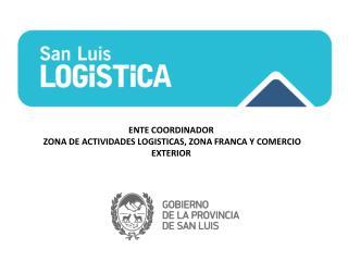 ENTE COORDINADOR   ZONA DE ACTIVIDADES LOGISTICAS, ZONA FRANCA Y COMERCIO EXTERIOR