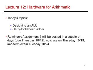 Lecture 12: Hardware for Arithmetic