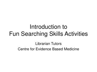 Introduction to  Fun Searching Skills Activities