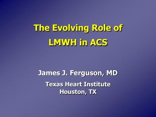 The Evolving Role of  LMWH in ACS
