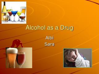 Alcohol as a Drug