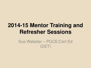 2014-15 Mentor Training and Refresher Sessions