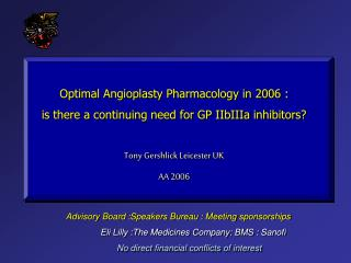 Optimal Angioplasty Pharmacology in 2006 :  is there a continuing need for GP IIbIIIa inhibitors?