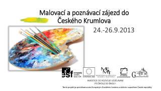 Malovací a poznávací zájezd do Českého Krumlova 24.-26.9.2013