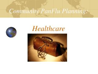 Community PanFlu Planning:   Healthcare
