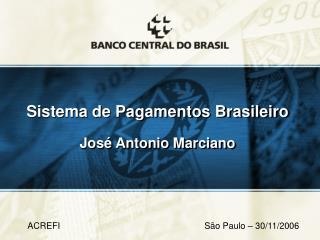 Sistema de Pagamentos Brasileiro José Antonio Marciano