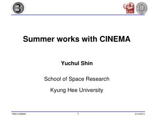 Summer works with CINEMA Yuchul Shin School of Space Research Kyung Hee University
