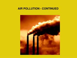AIR POLLUTION - CONTINUED