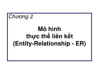 Mô hình thực thể liên kết (Entity-Relationship - ER)