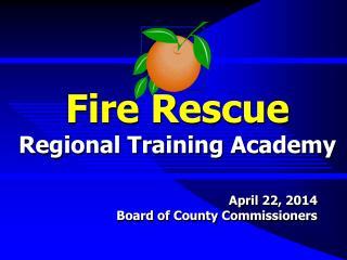 Fire Rescue Regional Training Academy