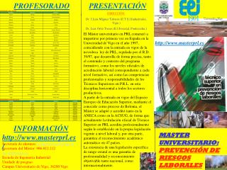 DIRECCIÓN: Dr. J.Luis Míguez Tabarés (E.T.S.I.Industriales, Vigo.)