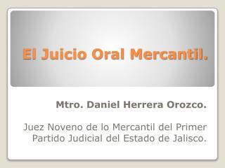 El Juicio Oral Mercantil.