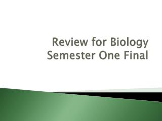Review for Biology Semester One Final