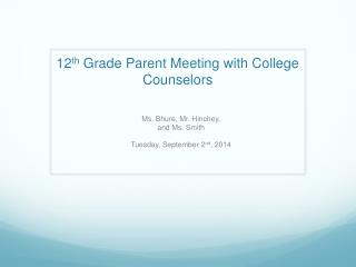 12 th  Grade Parent Meeting with College Counselors