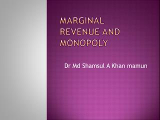 Marginal  Revenue and Monopoly