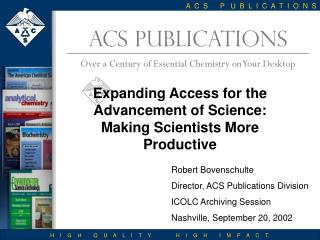 ACS PUBLICATIONS Over a Century of Essential Chemistry on Your Desktop