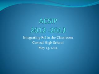 ACSIP 2012 -2013