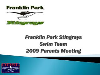 Franklin Park Stingrays Swim Team 2009 Parents Meeting