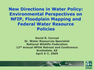 David R. Conrad Sr. Water Resources Specialist National Wildlife Federation