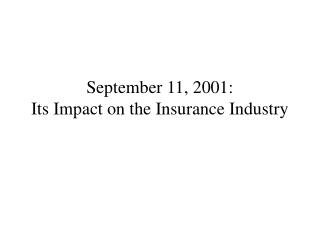 September 11, 2001: Its Impact on the Insurance Industry