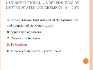 I.  Constitutional Underpinnings of United States Government  5 – 15%