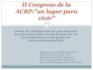 """II Congreso de la ACRP:""""un lugar para vivir"""""""