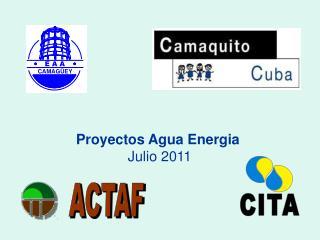 Proyectos Agua Energia  Julio 2011